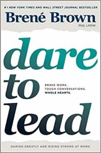 Dare to Lead, book on leadership and the workplace